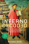 Inferno Decoded : A Guide To The Myths & Mystery Of Dan Browns Inferno