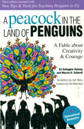 Peacock In The Land Of Penguins: A Fable About    Creativity & Courage