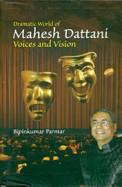 Dramatic World Of Mahesh Dattani Voice & Vision
