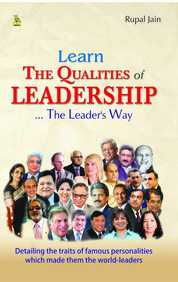 Learn The Qualities Of Leadership The Leaders Way