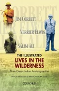 Illustrated Lives In The Wilderness - Three Classiindian Autobiographies