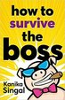 How To Survive The Boss