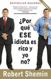 Por que ese idiota es rico y yo no? (Vintage Espanol) (Spanish Edition)