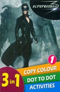 Krrish 3:3 In 1 Copy Colour Dot To Dot Activities1