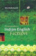 Postmodern Indian English Fiction