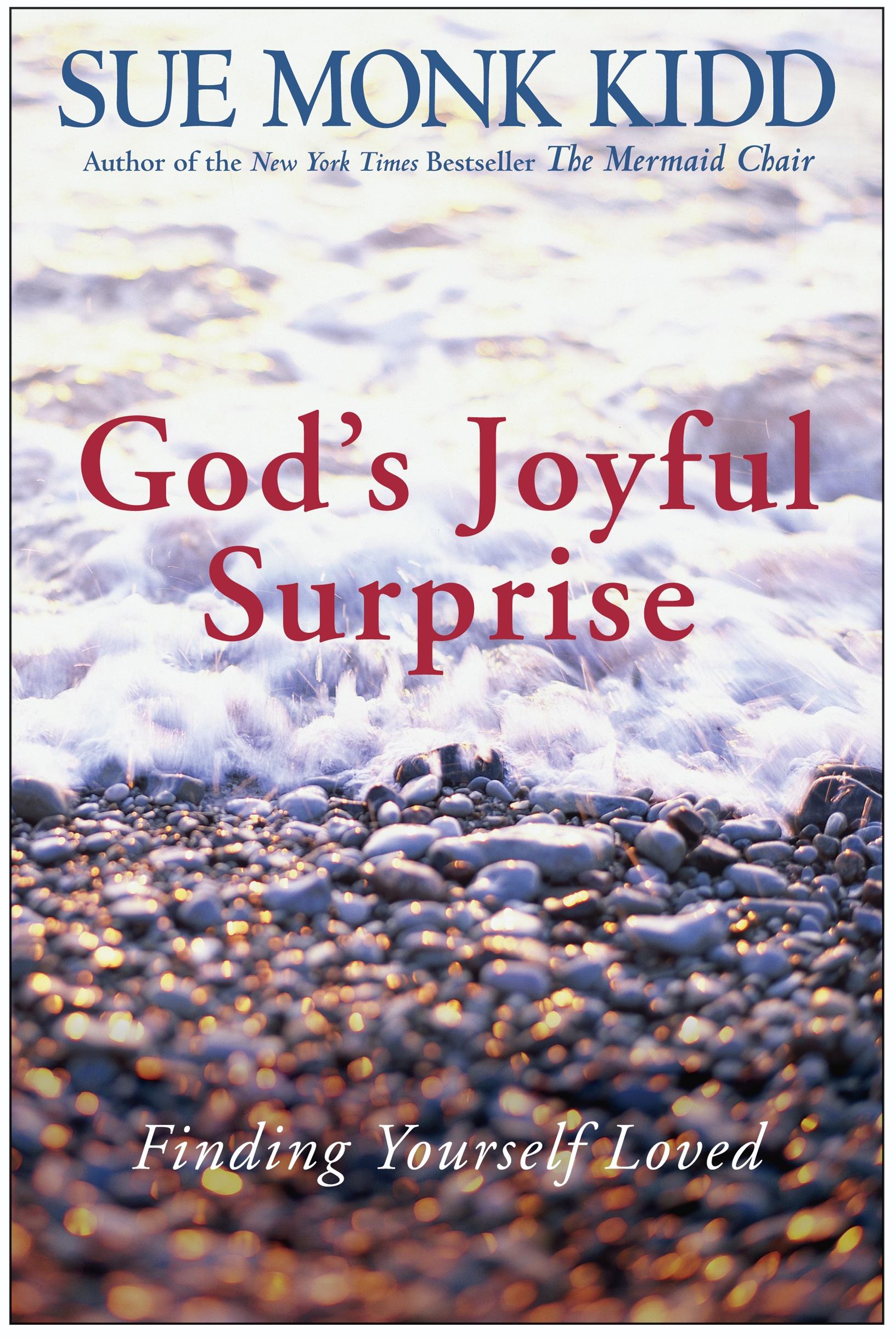 Gods Joyful Surprise : Finding Yourself Loved