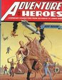 Adventure Heroes: Legendary Characters from Odysseus to James Bond