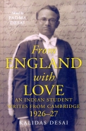 From England With Love : An Indian Student Writes From Cambridge 1926-27