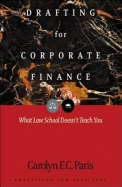 Drafting for Corporate Finance: What Law School Doesn't Teach You