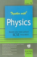 Together With Physics Practice Material Examination Class 10 : Icse