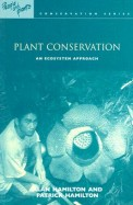 Plant Conservation - An Ecosystem Approach