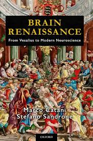 Brain Renaissance: From Vesalius to Contemporary Neuroscience