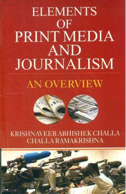 Elements Of Print Media & Journalism : On Overview