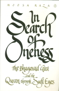 In Search Of Oneness : The Bhagavad Gita & The Quran Through Sufi Eyes
