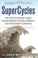 Supercycles : The New Economic Force Transforming Global Markets And Investment Strategy