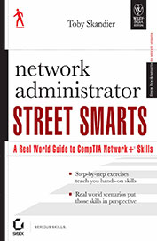 Network Administrator Street Smarts A Real World Guide To Comptia Netowork + Skills