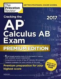 Cracking the AP Calculus AB Exam 2017, Premium Edition (College Test Preparation)