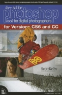 The Adobe Photoshop Book for Digital Photographers: For Versions CS6 and CC