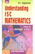 Understanding Mathematics Class 11 Sections A,b&c - Isc