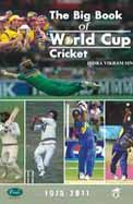 Big Book Of World Cup Cricket 1975-2011