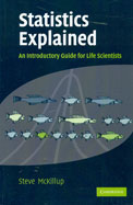 Statistics Explained : An Introductory Guide For Life Scientists