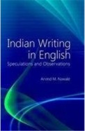 Indian Writing In English : Speculations & Observations