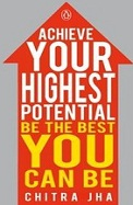 Achieve Your Highest Potential : Be The Best You   Can Be