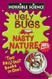 Horrible Science : Ugly Bugs & Nasty Nature