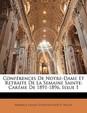 Confrences de Notre-Dame Et Retraite de La Semaine Sainte: Carme de 1891-1896, Issue 1