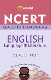 NCERT Questions-Answers English Language and Literature Class 10th