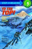 To the Top!: Climbing the World's Highest Mountain (Step into Reading Books Series: A Step 5 Book)