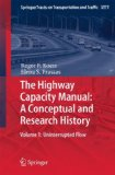 The Highway Capacity Manual: A Conceptual and Research History: Volume 1: Uninterrupted Flow (Springer Tracts on Transportation and Traffic)