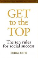 Get To The Top : The Ten Rules For Social Success