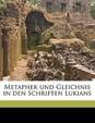 Metapher Und Gleichnis in Den Schriften Lukians