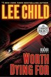 Worth Dying For: A Reacher Novel (Random House Large Print)