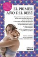 El Primer Ano Del Bebe/what to Expect the First Year (Spanish Edition)