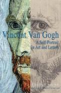 Vincent Van Gogh - Self Portrait In Art & Letters
