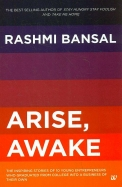 Arise Awake : The Inspiring Stories Of 10 Young    Entrepreneurs Who Graduated From College Into