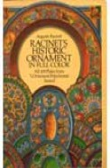 Racinets Historic Ornament In Full Color - All 100 Plates From L Ornement Polychrome Series 1