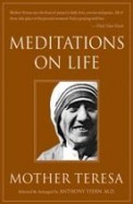 Meditations On Life : Mother Teresa