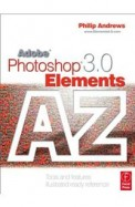 Adobe Photoshop 3.0 Elements - Tools & Features    Illustrated Ready Reference