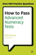 How To Pass Advanced Numeracy Tests : Over 500 Practice Questions