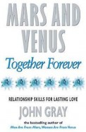 MEN ARE FROM MARS WOMEN ARE FROM VENUS TOGETHER   FOREVER