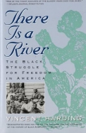 There Is a River: The Black Struggle for Freedom in America