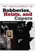 Ency Of Robberies Heists And Capers