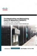 Troubleshooting & Maintaining Cisco Ip Networks Tshoot Foundation Learning Guide