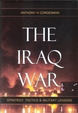 The Iraq War: Strategy, Tactics and Military Lessons