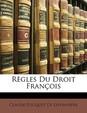 Rgles Du Droit Franois