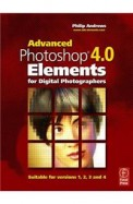 Advanced Photoshop 4.0 Elements For Digital        Photographers