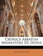 Cronica Abbatum Monasterii de Dunis